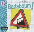 Jean-Claude Baudroux - Badaboum !.