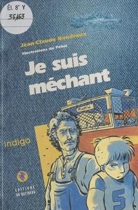 Jean-Claude Baudroux - Je suis méchant.