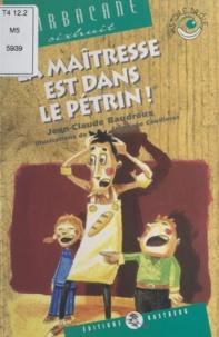 Jean-Claude Baudroux - La maîtresse est dans le pétrin !.