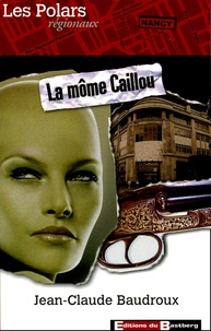 Jean-Claude Baudroux - La môme Caillou.