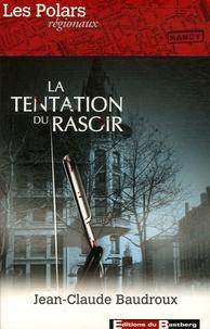 Jean-Claude Baudroux - La tentation du rasoir.