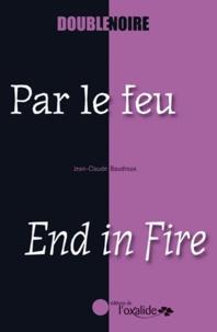 Jean-Claude Baudroux - Par le feu.