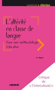 Jean-Claude Beacco - L'altérité en classe de langue pour une méthodologie éducative.