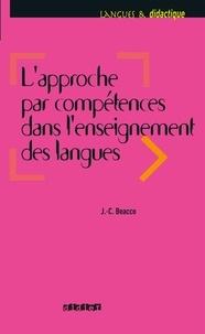 Téléchargement de livres pdf kindle L'approche par compétences dans l'enseignement des langues  - Enseigner à partir du Cadre européen commun de référence pour les langues par Jean-Claude Beacco