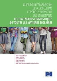 Jean-Claude Beacco et Mike Fleming - Les dimensions linguistiques de toutes les matières scolaires - Guide pour l'élaboration des curriculums et pour la formation des enseignants.