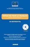 Jean-Claude Beacco - Niveau B2 pour le français (utilisateur / apprenant indépendant) - Un référentiel. 1 CD audio