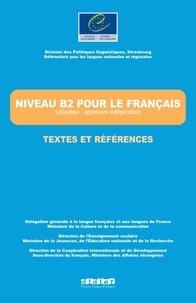 Jean-Claude Beacco - Niveau B2 pour le Français (utilisateur / apprenant indépendant) - Textes et références.