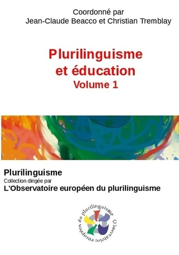 Jean-Claude Beacco et Christian Tremblay - Plurilinguisme et éducation - Volume 1.