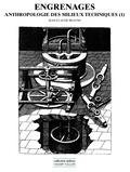 Jean-Claude Beaune - Anthropologie des milieux techniques - Tome 1, Engrenages.