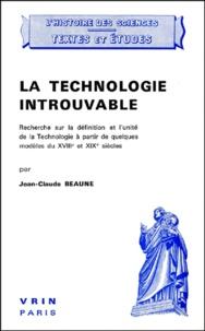 La technologie introuvable. Recherche sur la définition et lunité de la Technologie à partir de quelques modèles du XVIIIème et XIXème siècles.pdf