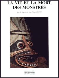 Jean-Claude Beaune - La vie et la mort des monstres.
