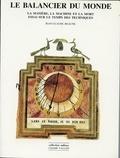 Jean-Claude Beaune - Le balancier du monde - La matière, la machine et la mort : essai sur le temps des techniques.