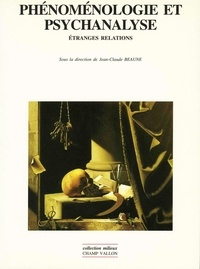 Jean-Claude Beaune et  Collectif - PHENOMENOLOGIE ET PSYCHANALYSE. - Etranges relations.
