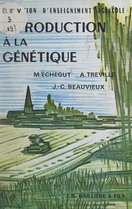 Jean-Claude Beauvieux et Michel Echegut - Introduction à la génétique.