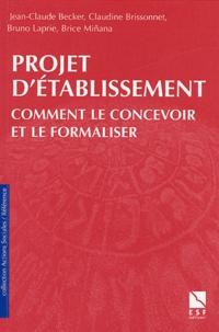 Jean-Claude Becker et Claudine Brissonnet - Projet d'établissement - Comment le concevoir et le formaliser, dans le secteur social et médico-social.
