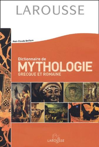Jean-Claude Belfiore - Dictionnaire de mythologie grecque et romaine.