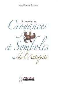 Jean-Claude Belfiore - Dictionnaire des Croyances et Symboles de l'Antiquité.