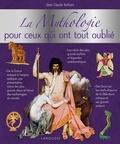 Jean-Claude Belfiore - La mythologie pour ceux qui ont tout oublié.