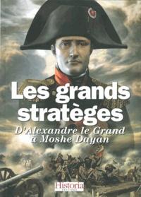 Jean-Claude Belfiore et Anne Bernet - Les grands stratèges - D'Alexandre le Grand à Moshé Dayan.