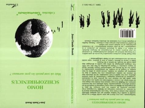 Jean-Claude Benoit - Homo schizophrenicus - Mais où sont passés les gens normaux ?.