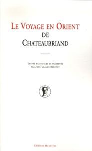 Jean-Claude Berchet - Le voyage en Orient de Chateaubriand.