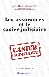 Jean-Claude Bernheim - Les assurances et le casier judiciaire.