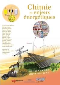 Jean-Claude Bernier et Bernard Bigot - La chimie et les enjeux énergétiques.