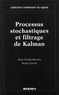Jean-Claude Bertein - Processus stochastiques et filtrage de Kalman.