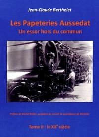 Les papeteries Aussedat : un essor hors du commun - Tome 2, le XXe siècle.pdf