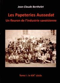 Accentsonline.fr Les papeteries Aussedat : un fleuron de l'industrie savoisienne - Tome 1, le XIXe siècle Image