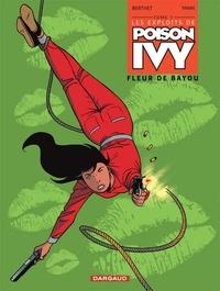 Jean-Claude Berthet - Les Exploits de Poison Ivy Tome 1 : Fleur de Bayou.