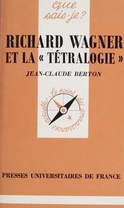 Jean-Claude Berton et Marcelle Benoit - Richard Wagner et la Tétralogie.