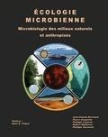 Jean-Claude Bertrand et Pierre Caumette - Ecologie microbienne - Microbiologie des milieux naturels et anthropisés.