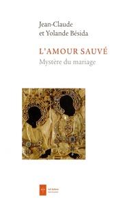 Jean-Claude Bésida et Yolande Besida - L'amour sauvé - Mystère du mariage.