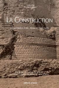 Jean-Claude Bessac et Odette Chapelot - La Construction - Les matériaux durs : pierre et terre cuite.