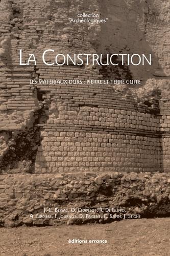 La Construction. Les matériaux durs : pierre et terre cuite