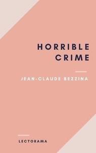 Jean-claude Bezzina - Horrible Crime.
