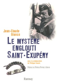 Jean-Claude Bianco - Le mystère englouti Saint-Exupéry.