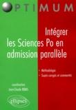 Jean-Claude Bibas et  Collectif - Intégrer les Sciences Po en admission parallèle.