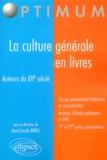 Jean-Claude Bibas et Nicolas Amestoy - La culture générale en livres - Auteurs du XXe siècle.