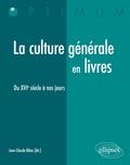 Jean-Claude Bibas - La culture générale en livres - Du XVIe siècle à nos jours.
