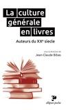 Jean-Claude Bibas - La culture générale en livres - Auteurs du XXe siècle.