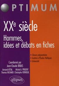 Jean-Claude Bibas et Armand Attal - XXe siècle : Hommes, idées et débats en fiches.