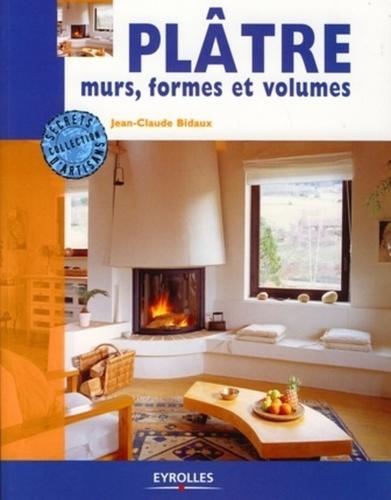 Jean-Claude Bidaux - Plâtre - Murs, formes et volumes.