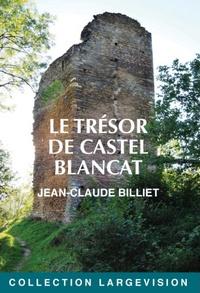 Jean-Claude Billiet - Le trésor de Castel Blancat.