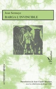 Jean-Claude Blachère - Barga l'invincible - Roman de moeurs nigériennes.