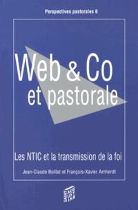 Jean-Claude Boillat et François-Xavier Amherdt - Web & Co et pastorale - Les nouvelles technologies de l'information et de la communication (NTIC) et la transmission de la foi.