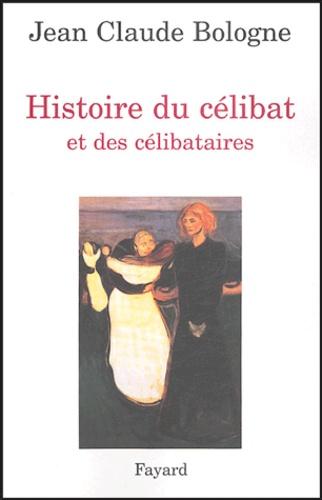 Jean-Claude Bologne - Histoire du célibat et des célibataires.