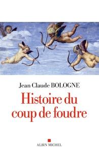 Jean-Claude Bologne - Histoire du coup de foudre.