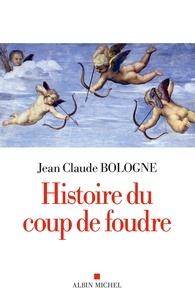 Jean Claude Bologne - Histoire du coup de foudre.